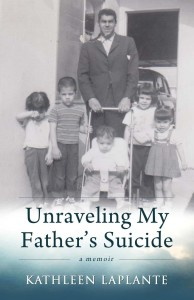 """Unraveling My Father's Suicide"" by Kathleen Laplante (Photos/submitted)"